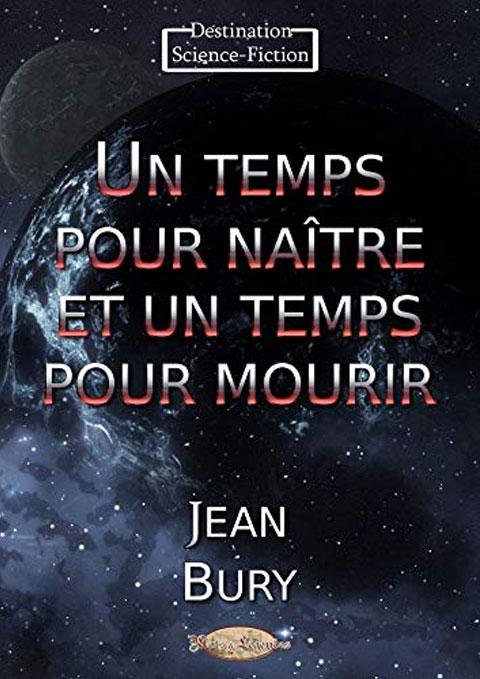 """Livre - Un temps pour naître un temps pour mourir """"Jean Bury"""""""
